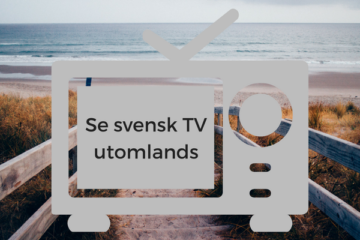 Se svensk TV utomlands