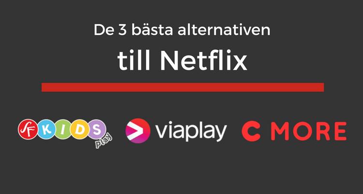 Alternativ till Netflix → Här är de 3 bästa streamingalternativen 1808196eadd26