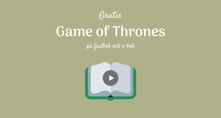 Game of Thrones gratis på ljudbok och e-bok