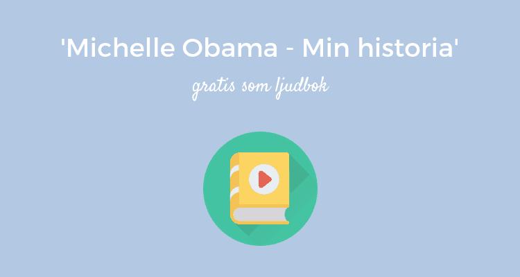Michelle Obama - Min historia ljudbok